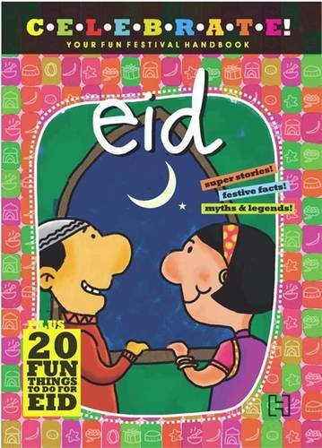 Celebrate! Your Fun Festival Handbook: Eid a