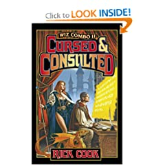 Wiz Biz II: Cursed and Consulted by Rick Cook and James P. Baen