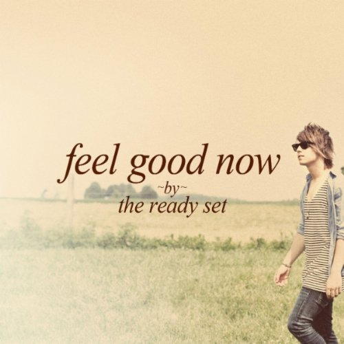 The Ready Set - Feel Good Now (EP) iTunes