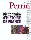 echange, troc Collectif - Dictionnaire de l'histoire de France