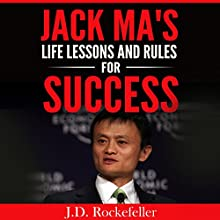 Jack Ma's Life Lessons and Rules for Success: J.D. Rockefeller's Book Club Audiobook by J.D. Rockefeller Narrated by Kevin Theis