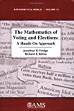 The Mathematics of Voting and Elections: A Hands-On Approach  (Mathematical World)