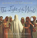 img - for The Light of the World: The Life of Jesus for Children book / textbook / text book