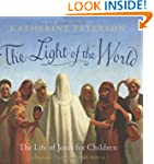 The Light of the World: The Life of J...