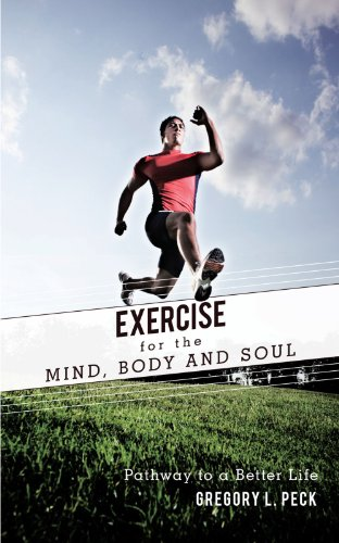 Exercise for the Mind, Body and Soul: Pathway to a Better Life