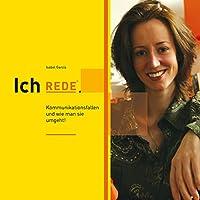 Ich REDE. Coaching für Stimme und Persönlichkeit Hörbuch von Isabel García Gesprochen von: Isabel García