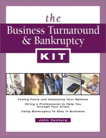 Business Turnaround and Bankruptcy Kit