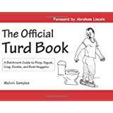 The Official Turd Book: A Bathroom Guide to Poop, Squat, Crap, Dookie, and Butt Nuggets ~ Melvin Samples