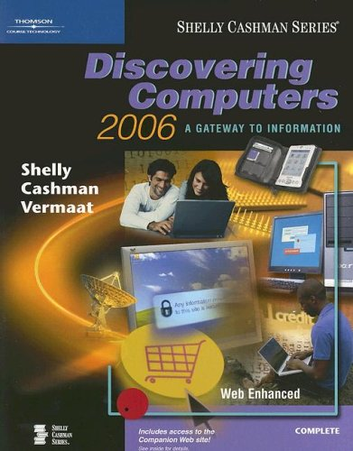 Discovering Computers 2006: A Gateway to Information, Complete (Shelly Cashman)