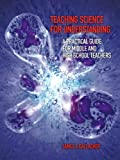img - for Teaching Science for Understanding: A Practical Guide for Middle and High School Teachers book / textbook / text book