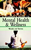img - for A Student's Guide to Mental Health & Wellness: Volume 1, Words and Terms book / textbook / text book