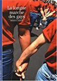 echange, troc Frédéric Martel - La Longue Marche des gays