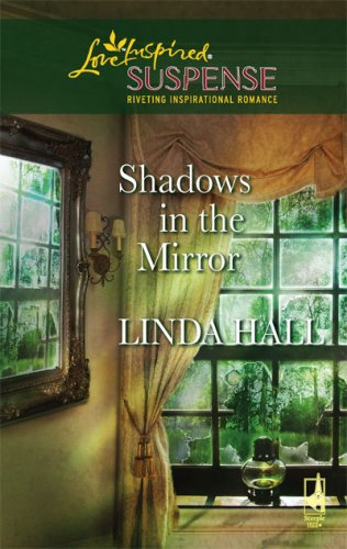 Image of Shadows in the Mirror (Shadows Series #1) (Steeple Hill Love Inspired Suspense #71)