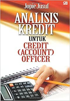 Analisis Kredit Untuk Credit (Account) Officer (Indonesian Edition)