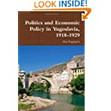 Politics And Economic Policy In Yugoslavia, 1918-1929