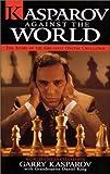 Kasparov Against the World (0970481306) by Kasparov, Garry