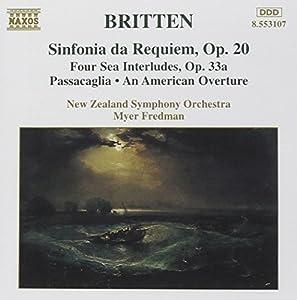 Britten: Sinfonia da Requiem; Four Sea Interludes; Passacaglia