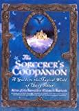 Sorcerers Companion: A Guide to the Magical World of Harry Potter
