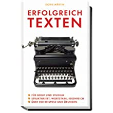 Erfolgreich texten: Für Beruf und Studium. Strukturiert, wortstark, ideenreich. Über 200 Beispiele und Übungen...