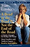 Bend in the Road Is Not the End of the Road, A
