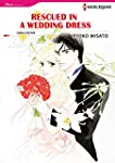 RESCUED IN A WEDDING DRESS (Harlequin...