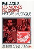 echange, troc Pallade d'Hélénopolis, Pierre Griolet - Les Moines du désert : Histoire lausiaque