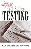 The Unintended Consequences of High-Stakes Testing