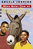 When Mules Flew on Magnolia Street (0679890777) by Johnson, Angela