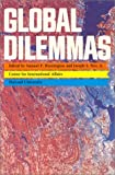 Global Dilemmas (0819145254) by Huntington, Samuel P.