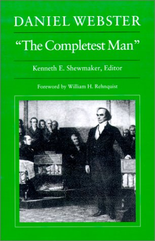 Daniel Webster, 'The Completest Man': Documents from The Papers of Daniel Webster, DANIEL WEBSTER