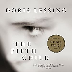 fifth child doris lessing essay The fifth child lessing, doris her fifth pregnancy is not only unplanned lessing makes it impossible to establish the objective nature of ben's difference.