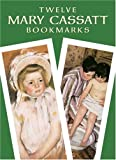 Twelve Mary Cassatt Bookmarks (0486430731) by Cassatt, Mary