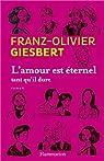 L'amour est éternel tant qu'il dure par Giesbert