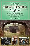 Through Great Central England (Railway Heritage) Dave Ablitt