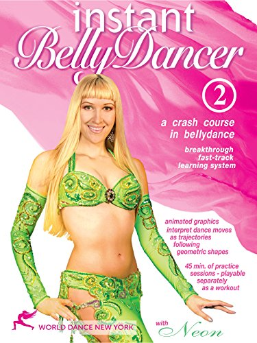 Percussive Bellydance Moves: Instant Bellydancer: A Crash Course in Belly Dance with Neon
