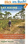 Day Hiking Southwest Florida: A Guide...