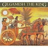 Gilgamesh the King (The Gilgamesh Trilogy)
