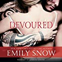 Devoured (       UNABRIDGED) by Emily Snow Narrated by Elizbeth Louise