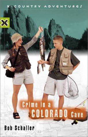 Crime in a Colorado Cave (X-Country Adventures), Schaller, Bob