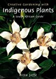 Amazon / Briza: Creative Gardening with Indigenous Plants A South African Guide (Pitta Joffe)
