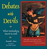 img - for DEBATES WITH DEVILS: WHAT SWEDENBORG HEARD IN HELL [Paperback] [2000] (Author) Donald Rose, Leonard Fox book / textbook / text book