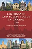 Governance and Public Policy in Canada: A View from the Provinces