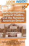 Bruce Springsteen, Cultural Studies, and the Runaway American Dream (Ashgate Popular and Folk Music Series)