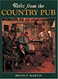 Tales from the Country Pub (0715312413) by Martin, Brian P.