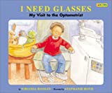 img - for I Need Glasses: My Visit to the Optometrist book / textbook / text book