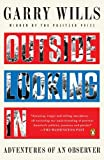 Outside Looking In: Adventures of an Observer (0143119893) by Wills, Garry