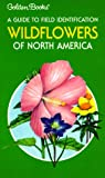 Wildflowers of North America: A Guide to Field Identification (The Golden field guide series) (0307136647) by Frank D. Venning