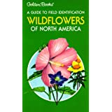 Wildflowers of North America: A Guide to Field Identification (The Golden field guide series) ~ Frank D. Venning