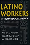 img - for Latino Workers in the Contemporary South (Southern Anthropological Society Proceedings) book / textbook / text book