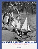 img - for Good Life in Hard Times: San Francisco in the '20s and '30s book / textbook / text book